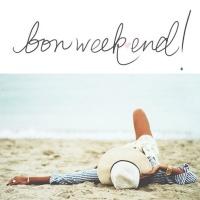 Bon weekend, mes petits choux!