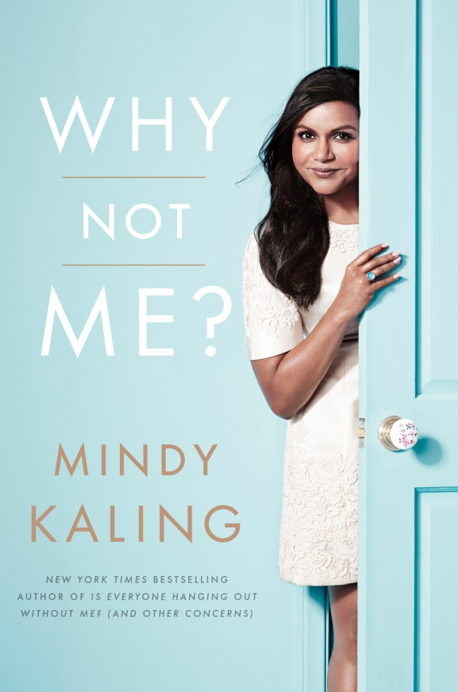 """""""Why Not Me?"""" book by Mindy Kaling.  HANDOUT  [Via MerlinFTP Drop]"""